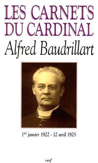 Les carnets du cardinal Baudrillart : 1er janvier 1922-12 avril 1925