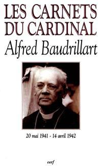 Les carnets du cardinal Baudrillart : 20 mai 1941-14 avril 1942