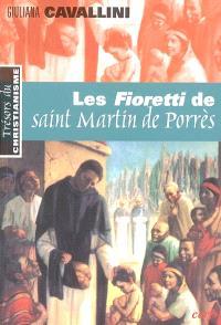 Les Fioretti de saint Martin de Porrès : apôtre de la charité, biographie officielle de l'ordre des Prêcheurs