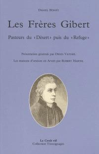 Les frères Gibert : pasteurs du Désert puis du Refuge