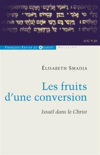 Les fruits d'une conversion : Israël dans le Christ