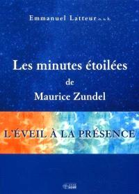 Les Minutes étoilées de Maurice Zundel  : l' éveil à la présence