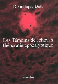Les Témoins de Jéhovah : théocratie apocalyptique