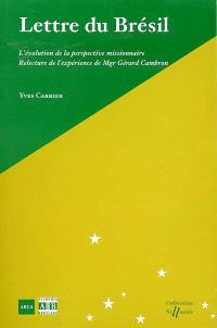 Lettre du Brésil : l'évolution de la perspective missionnaire : relecture de l'expérience de Mgr Gérard Cambron