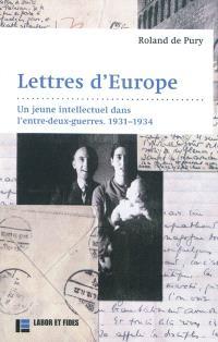 Lettres d'Europe : un jeune intellectuel dans l'entre-deux-guerres, 1931-1934