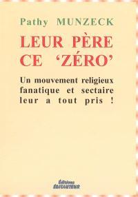 Leur père, ce zéro : un mouvement religieux fanatique et sectaire leur a tout pris !
