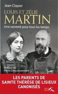 Louis et Zélie Martin : une sainteté pour tous les temps