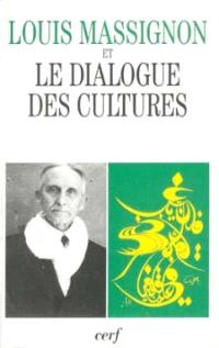 Louis Massignon et le dialogue des cultures : actes du colloque