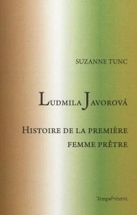 Ludmila Javorova : histoire de la première femme prêtre