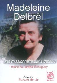Madeleine Delbrêl : une missionnaire sans bateau