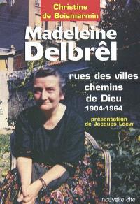 Madeleine Delbrêl (1904-1964) : rue des villes, chemins de Dieu