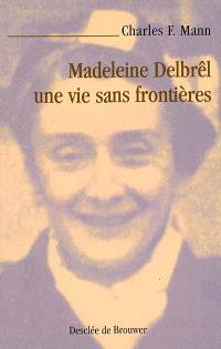 Madeleine Delbrêl, une vie sans frontières