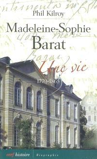 Madeleine-Sophie Barat : une vie (1779-1865)