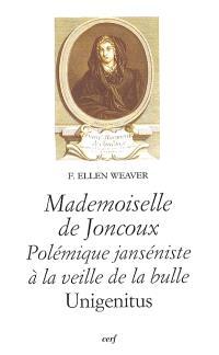 Mademoiselle de Joncoux : polémique janséniste à la veille de la bulle Unigenitus