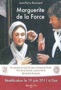 Marguerite de la Force : vie, passion et mort de soeur Marguerite Rutan, fille de la charité, martyre de la Révolution française