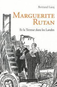 Marguerite Rutan : dans le tourbillon de la Terreur