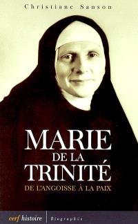Marie de la Trinité : de l'angoisse à la paix
