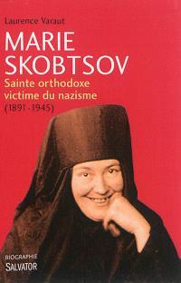 Marie Skobtsov : sainte orthodoxe victime du nazisme (1891-1945)
