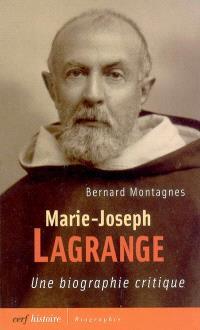 Marie-Joseph Lagrange : une biographie critique