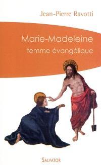 Marie-Madeleine : femme évangélique