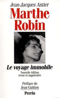 Marthe Robin : le voyage immobile