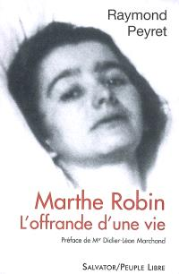 Marthe Robin, l'offrande d'une vie