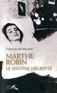 Marthe Robin, le mystère décrypté