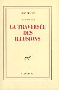 Matinales. Volume 2, La traversée des illusions
