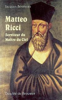 Matteo Ricci : serviteur du maître du ciel