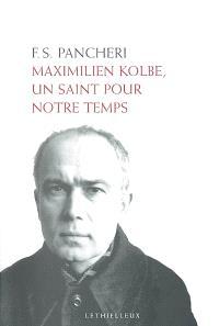 Maximilien Kolbe, un saint pour notre temps