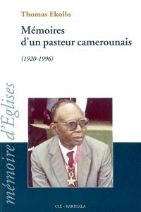 Mémoires d'un pasteur camerounais (1920-1996)