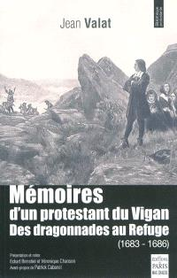 Mémoires d'un protestant du Vigan : des dragonnades au refuge (1683-1686)