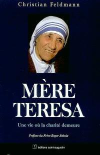Mère Teresa : une vie où la charité demeure