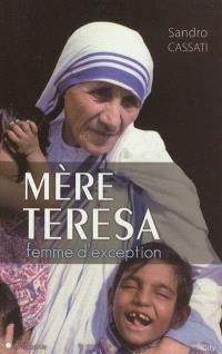 Mère Teresa, femme d'exception