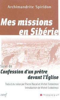 Mes missions en Sibérie; Suivi de Confession d'un prêtre devant l'Eglise