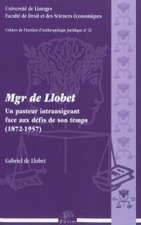 Mgr de Llobet : un pasteur intransigeant face aux défis de son temps : 1872-1957