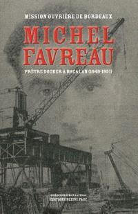 Michel Favreau, prêtre docker à Bacalan : 1949-1951