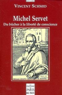 Michel Servet : du bûcher à la liberté de conscience