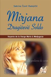 Mirjana Dragicevic-Soldo : voyante de la Vierge Marie à Medjugorje