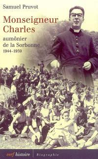 Monseigneur Charles, aumônier de la Sorbonne, 1944-1959