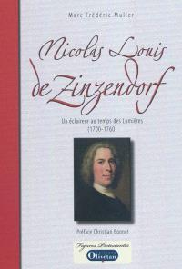 Nicolas Louis de Zinzendorf : un éclaireur au temps des Lumières : 1700-1760