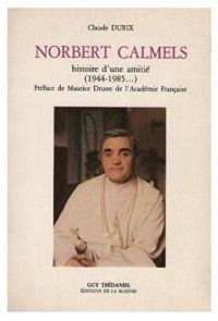 Norbert Calmels : histoire d'une amitié : 1944-1985