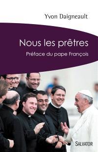 Nous les prêtres : rendez-vous avec l'Evangile