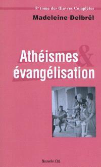 Oeuvres complètes. Volume 8, Athéismes et évangélisation : textes missionnaires, 2
