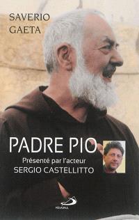 Padre Pio : le mystère du dieu proche : avec une conversation de Sergio Castellitto