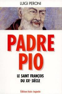Padre Pio : le saint François du XXe siècle