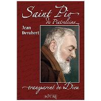 Padre Pio, transparent de Dieu : portrait spirituel de Padre Pio au travers de ses lettres