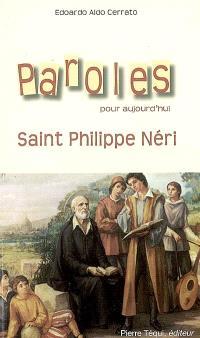 Paroles pour aujourd'hui : saint Philippe Néri : qui cherche autre chose que Dieu...
