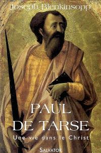 Paul de Tarse : une vie dans le Christ