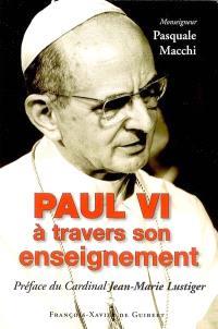 Paul VI à travers son enseignement